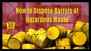 What to Do If You See Abandoned Barrels of Hazardous Waste