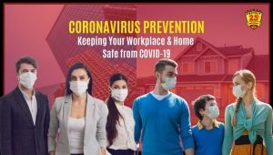 Coronavirus Prevention: How to Prevent the Naughty Coronavirus from Spreading in Your Home and Workplace